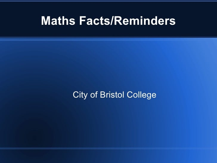 Maths Facts/Reminders City of Bristol College