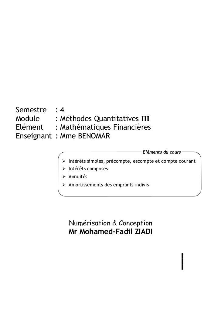 Semestre     :4Module       : Méthodes Quantitatives IIIElément      : Mathématiques FinancièresEnseignant   : Mme BENOMAR...