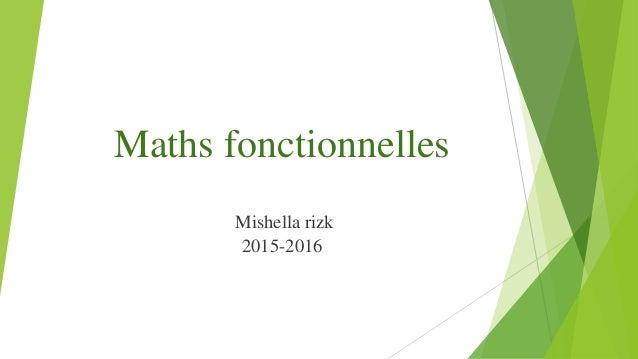Maths fonctionnelles Mishella rizk 2015-2016