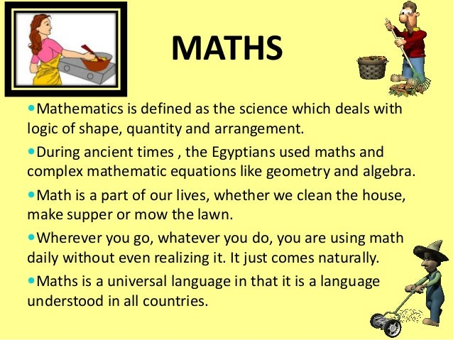 how do we use math in everyday life essay We do not teach mathematics simply because of its application to daily life 26-9-2012 you have missed the point entirely a list of all the characters in everyday use.