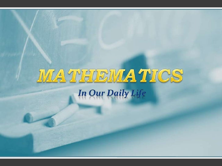 MATHEMATICS<br />In Our Daily Life<br />