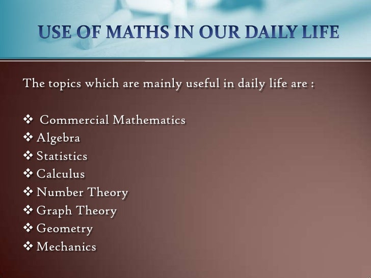 essay mathematics in everyday life What is the importance of mathematics or algebra and how do we use it in our daily life a short essay on the usage of maths in our life.