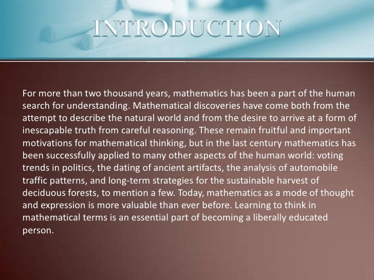 information about mathematics essay Read this essay on srinivasa ramanujan (1887 ad – 1920 ad)   ramanujan found mathematics as a profound manifestation of the reality.