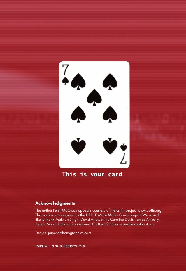 This is your card ISBN No. 978-0-9551179-7-8 Acknowledgments The author Peter McOwan appears courtesy of the cs4fn project...