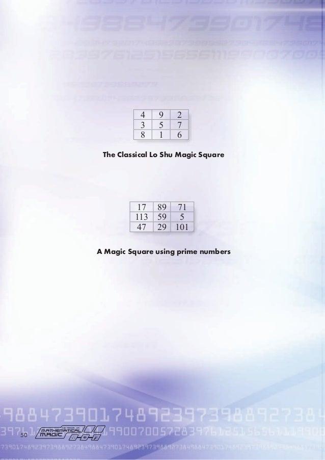 4 9 2 3 5 7 8 1 6 17 89 71 113 59 5 47 29 101 The Classical Lo Shu Magic Square A Magic Square using prime numbers 0