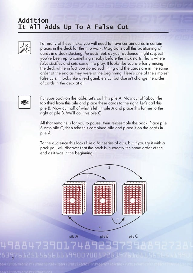 Addition It All Adds Up To A False Cut For many of these tricks, you will need to have certain cards in certain places in ...