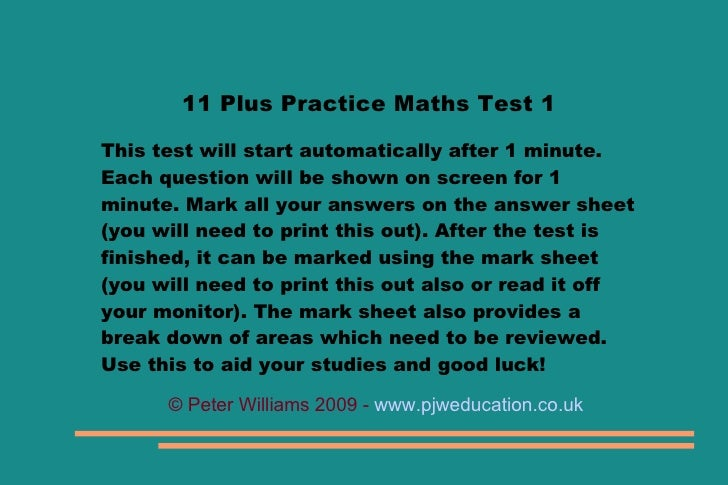 11 Plus Practice Maths Test 1This test will start automatically after 1 minute.Each question will be shown on screen for 1...