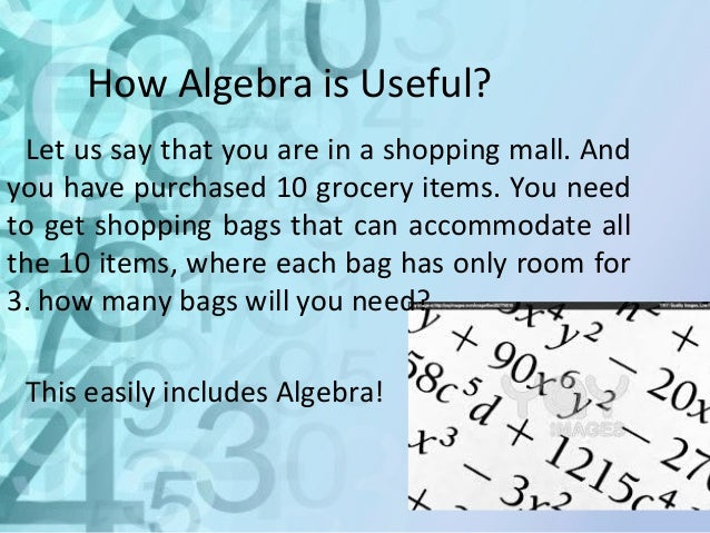 what is the use of algebra in our daily life
