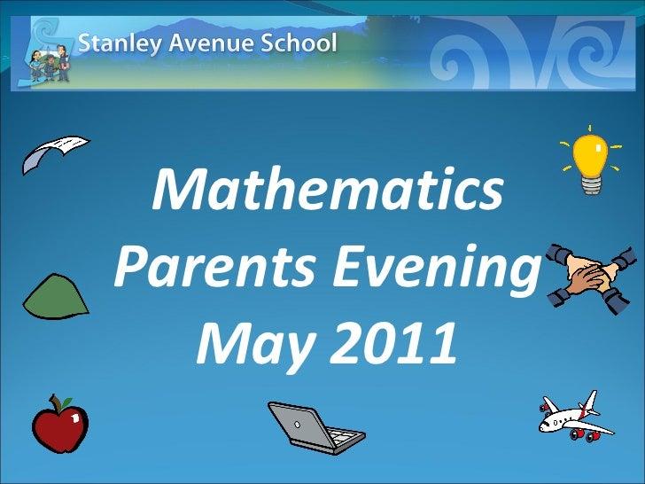 Mathematics Parents Evening May 2011