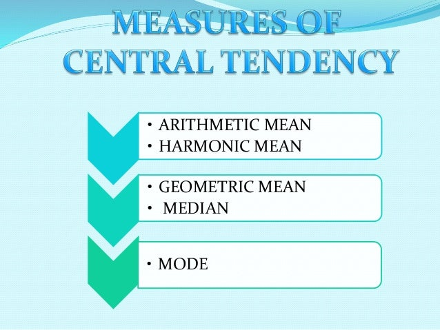 sampling and measures of central tendency Collectively, they are called measures of central tendency mean: add the values  of data, then divide by the number of data points sample mean: x example 1.