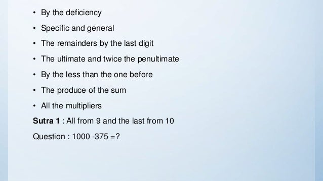 • By the deficiency • Specific and general • The remainders by the last digit • The ultimate and twice the penultimate • B...
