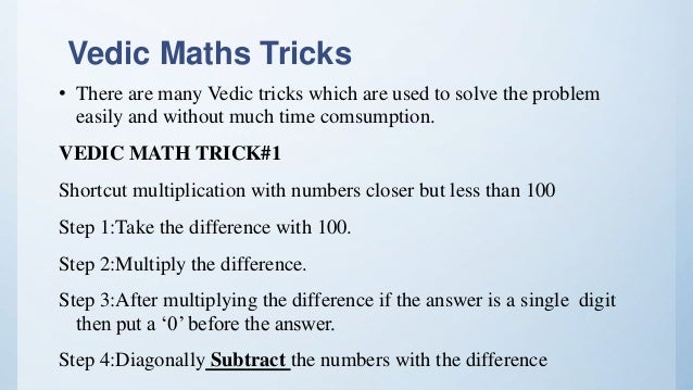 Vedic Maths Tricks • There are many Vedic tricks which are used to solve the problem easily and without much time comsumpt...