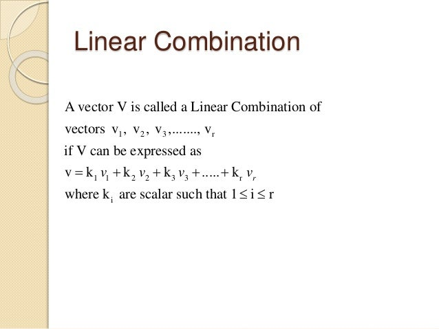 Linear Combination, Span And Linearly Independent, Dependent Set