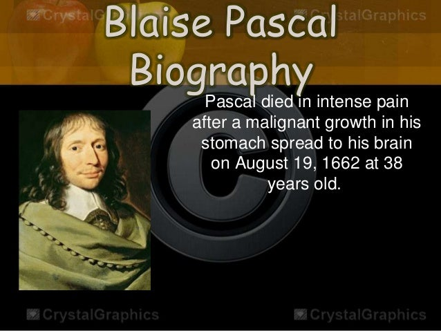 a biography of blaise pascal the inventor of pascal triangle Pascal, blaise  this event profoundly marked the rest of pascal's life  it is  necessary to trace the origins of the subject and the establish a precise  chronology  although the principle of the arithmetical triangle was already  known, pascal.