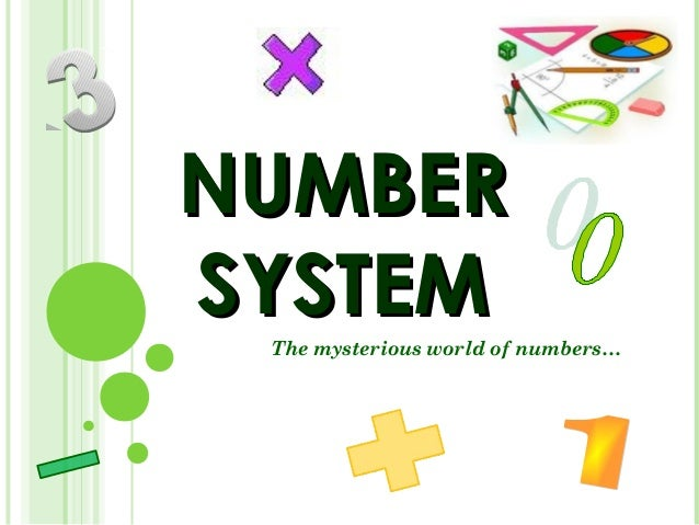 NUMBERNUMBER SYSTEMSYSTEM The mysterious world of numbers… 22