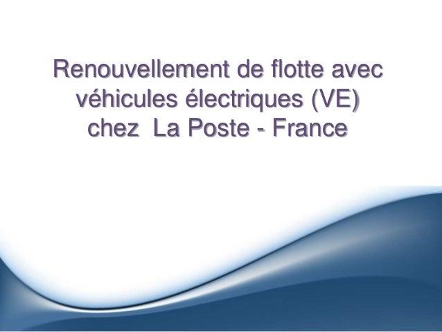 Renouvellement de flotte avec véhicules électriques (VE) chez La Poste - France