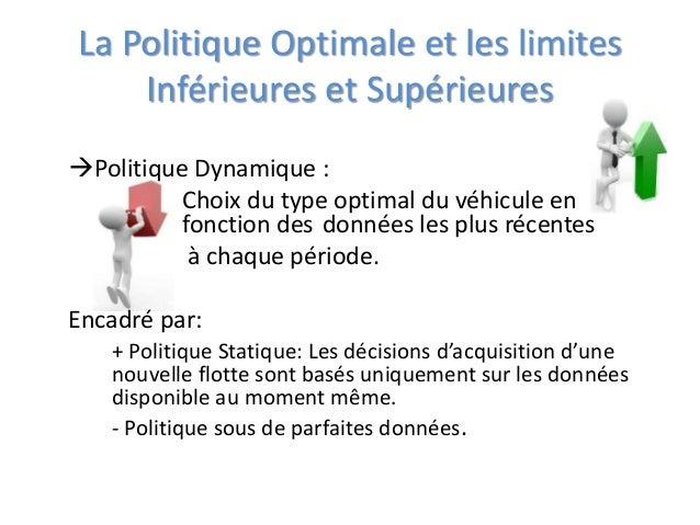 La Politique Optimale et les limites Inférieures et Supérieures Politique Dynamique : Choix du type optimal du véhicule e...