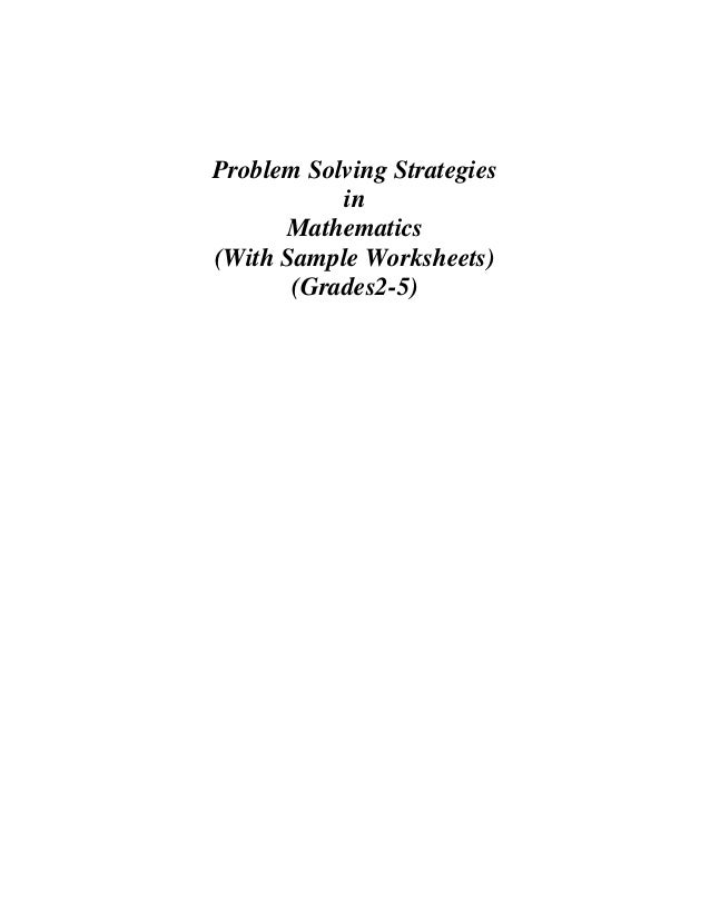 Problem Solving StrategiesinMathematics(With Sample Worksheets)(Grades2-5)