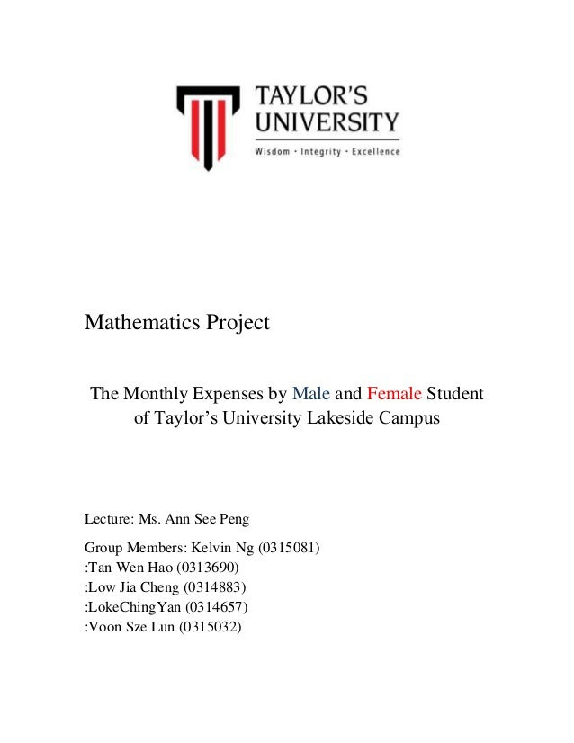 """Mathematics Project The Monthly Expenses by Male and Female Student of Taylor""""s University Lakeside Campus  Lecture: Ms. A..."""