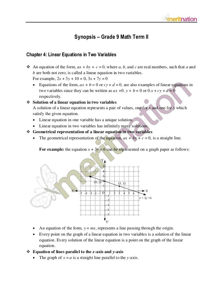 Synopsis – Grade 9 Math Term IIChapter 4: Linear Equations in Two Variables An equation of the form, ax + by + c = 0, whe...