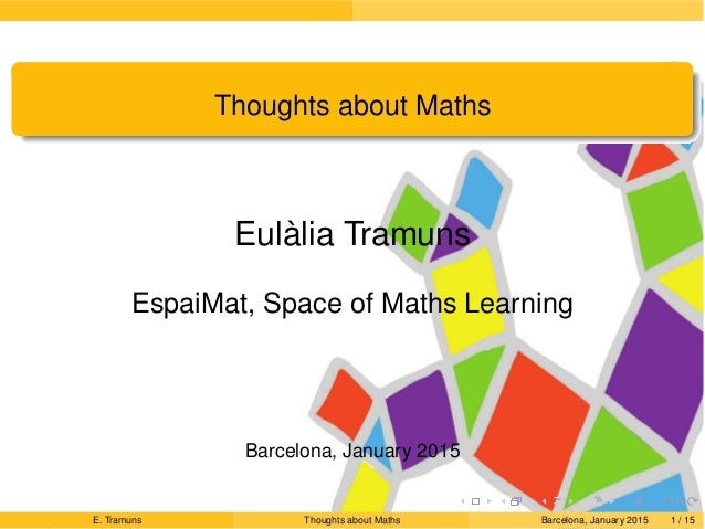 backgroundpage Draft Thoughts about Maths Eulàlia Tramuns EspaiMat, Space of Maths Learning Barcelona, January 2015 E. Tra...