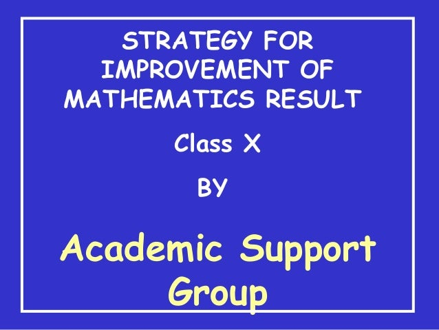 STRATEGY FOR IMPROVEMENT OF MATHEMATICS RESULT Class X BY Academic Support Group