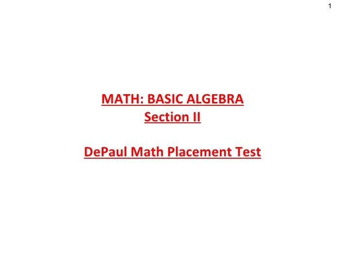 MATH: BASIC ALGEBRA Section II DePaul Math Placement Test