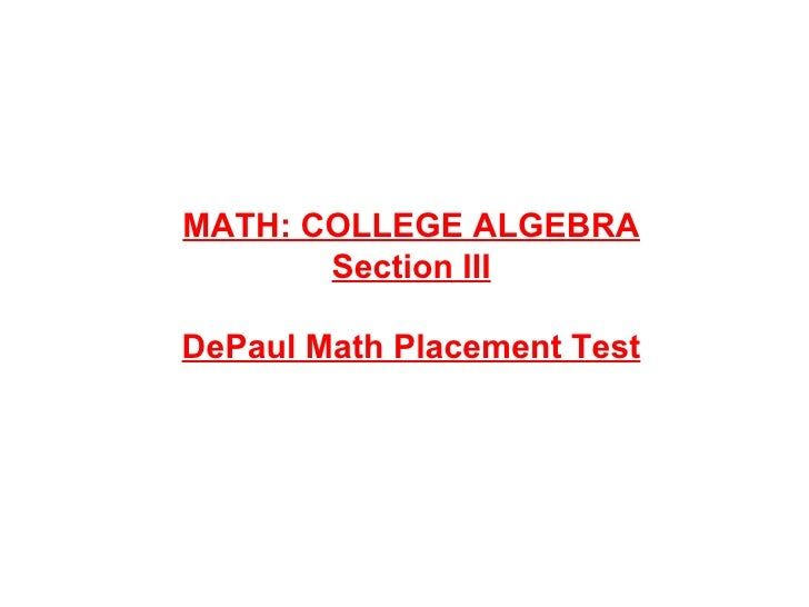 MATH: COLLEGE ALGEBRA Section III DePaul Math Placement Test