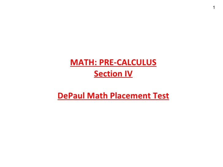 MATH: PRE-CALCULUS Section IV DePaul Math Placement Test