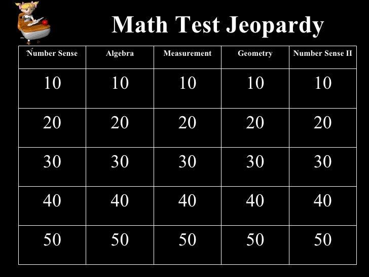 Math Test Jeopardy Number Sense Algebra Measurement Geometry Number Sense II 10 10 10 10 10 20 20 20 20 20 30 30 30 30 30 ...