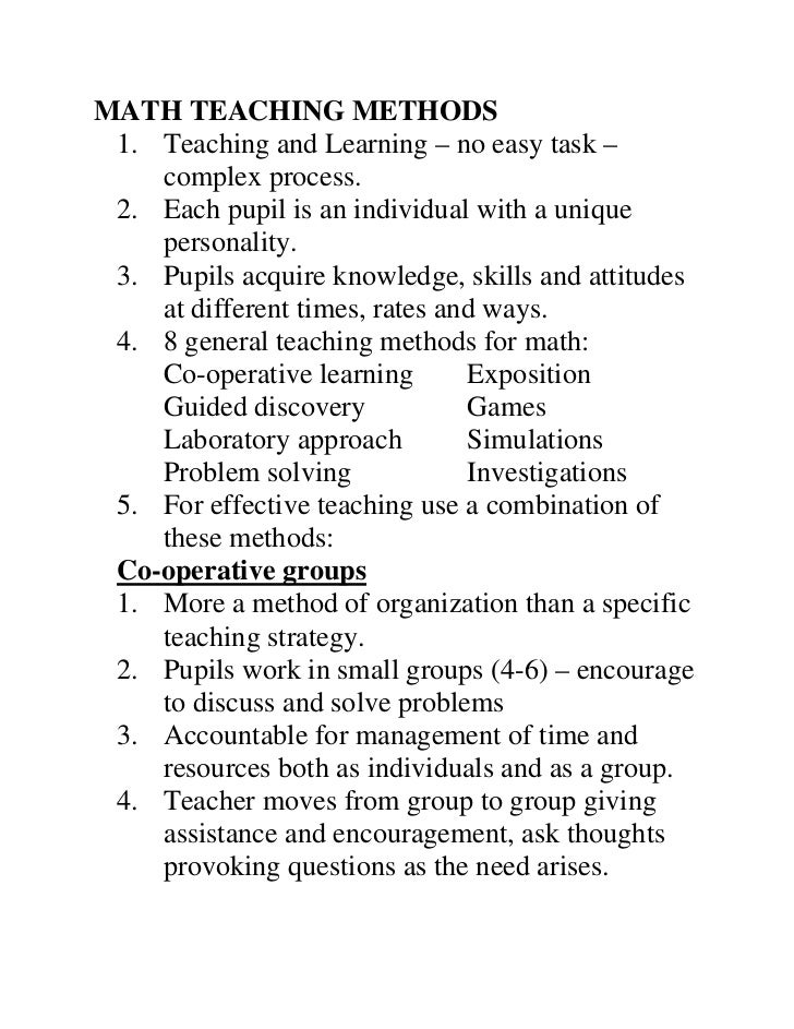 MATH TEACHING METHODS 1. Teaching and Learning – no easy task –    complex process. 2. Each pupil is an individual with a ...