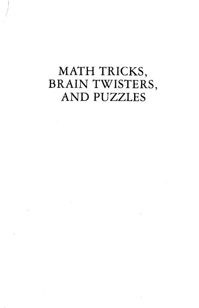 MATH TRICKS, BRAIN TWISTERS, AND PUZZLES by JOSEPH DEGRAZIA, Ph.D. a -' i Illustrated by ARTHUR M. KRiT BELL PUBLISHING CO...