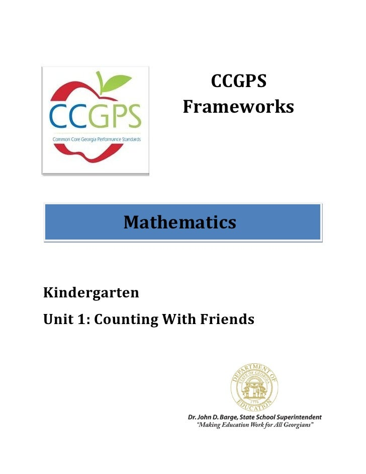 CCGPS                   Frameworks           MathematicsKindergartenUnit 1: Counting With Friends