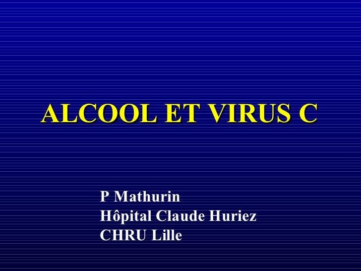 P Mathurin Hôpital Claude Huriez CHRU Lille ALCOOL ET VIRUS C
