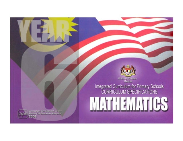 Ministry of Education                    MalaysiaIntegrated Curriculum for Primary Schools    CURRICULUM SPECIFICATIONSMAT...