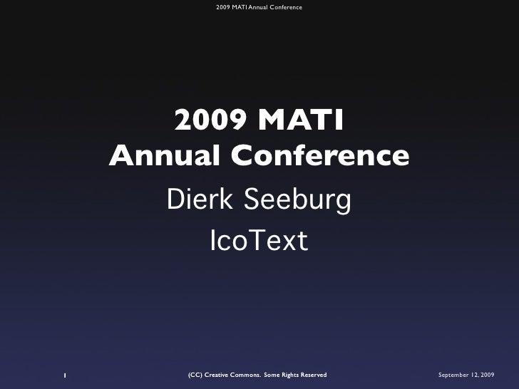 2009 MATI Annual Conference            2009 MATI     Annual Conference        Dierk Seeburg           IcoText    1       (...