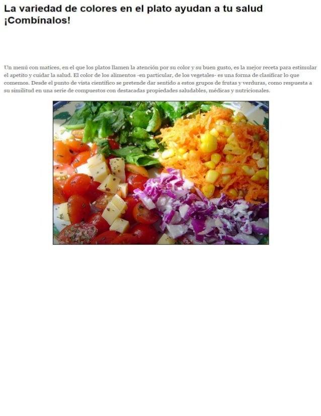 La variedad de colores en el plato ayudan a tu salud ¡Combínalos!   Un menú con matices.  en el que los platos llamen la a...