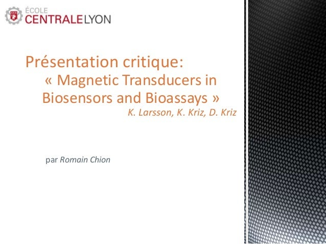 Présentation critique: « Magnetic Transducers in Biosensors and Bioassays » K. Larsson, K. Kriz, D. Kriz  par Romain Chion