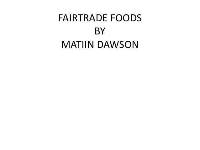 FAIRTRADE FOODSBYMATIIN DAWSON