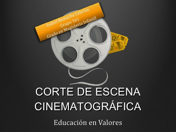 CORTE DE ESCENA CINEMATOGRÁFICA Educación en Valores
