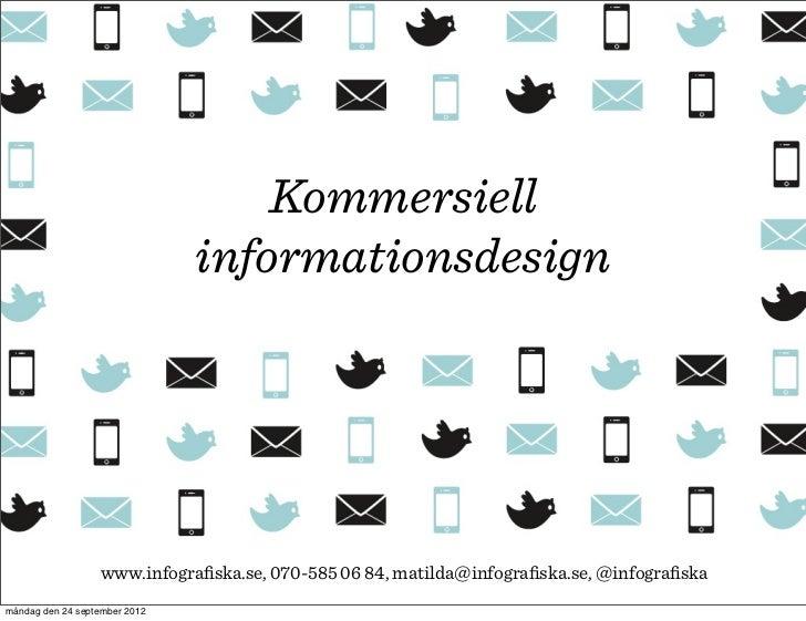 Kommersiell                               informationsdesign                   www.infografiska.se, 070-585 06 84, matilda@...