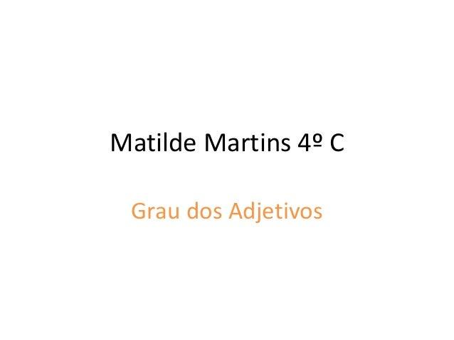 Matilde Martins 4º C Grau dos Adjetivos