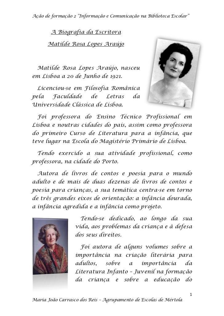 """Ação de formação 2 """"Informação e Comunicação na Biblioteca Escolar""""        A Biografia da Escritora       Matilde Rosa Lop..."""