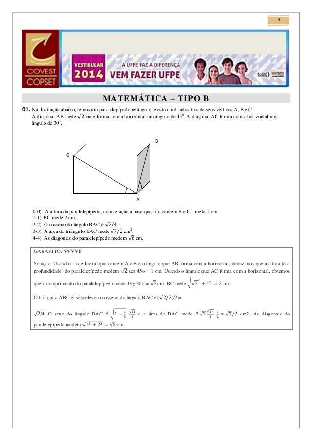 1  MATEMÁTICA – TIPO B 01. Na ilustração abaixo, temos um paralelepípedo retângulo, e estão indicados três de seus vértice...