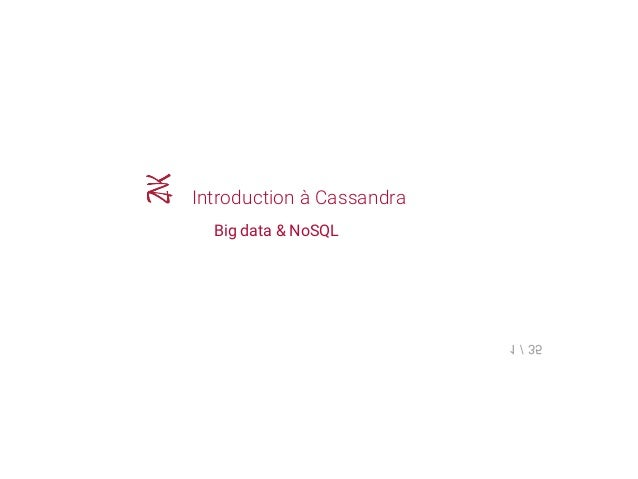 Introduction à Cassandra Big data & NoSQL 1 / 35