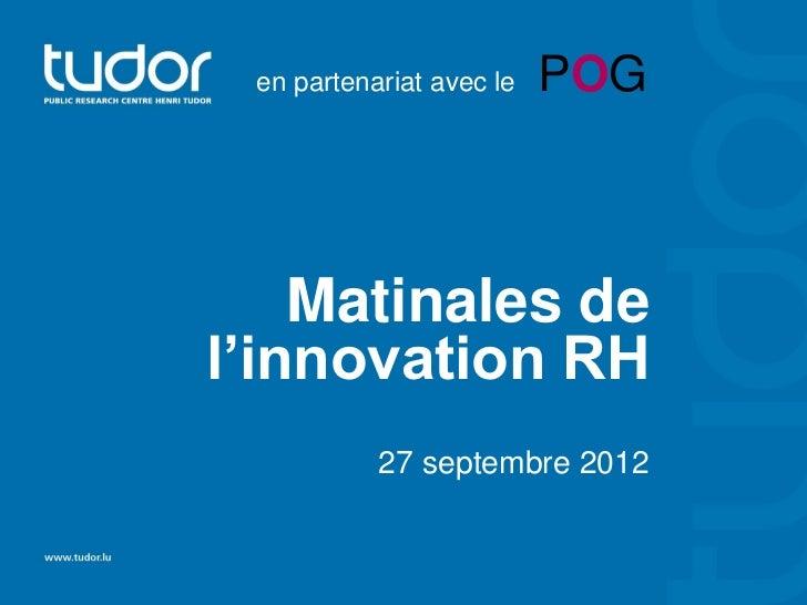 en partenariat avec le   POG    Matinales del'innovation RH           27 septembre 2012