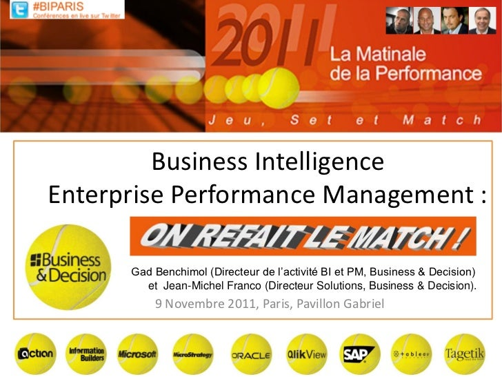 Business IntelligenceEnterprise Performance Management :          On refait le match      Gad Benchimol (Directeur de l'ac...