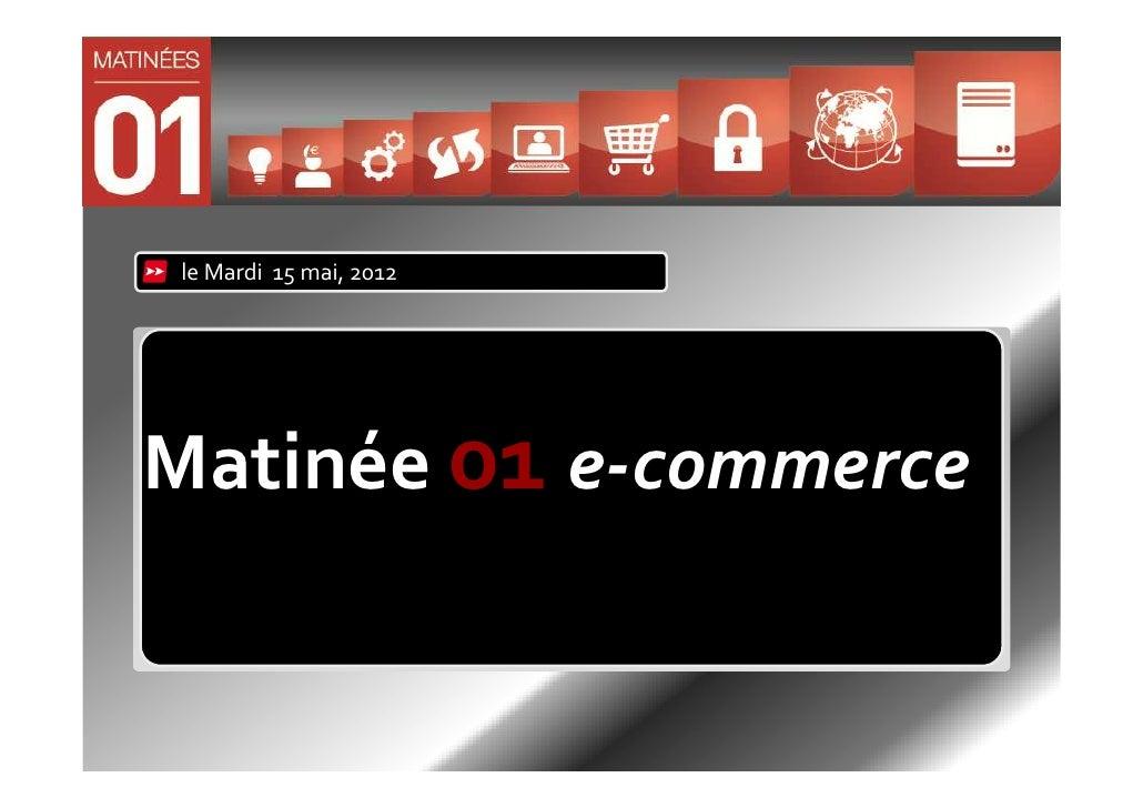 le Mardi 15 mai, 2012Matinée 01 e-commerce