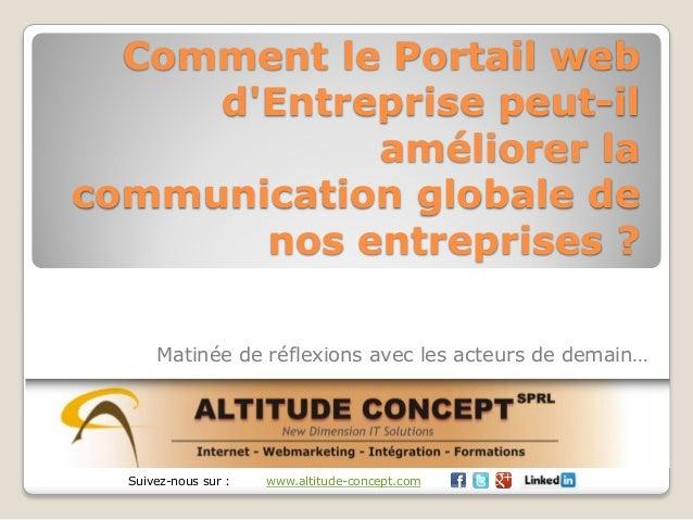 Comment le Portail web d'Entreprise peut-il améliorer la communication globale de nos entreprises ? Matinée de réflexions ...