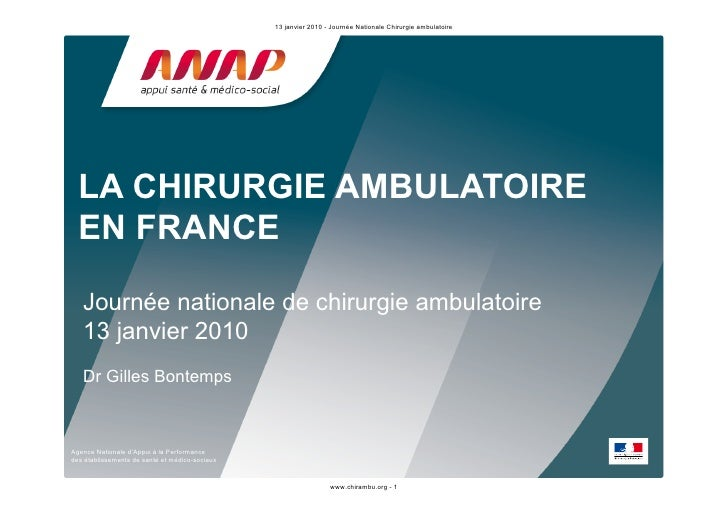 13 janvier 2010 - Journée Nationale Chirurgie ambulatoire       LA CHIRURGIE AMBULATOIRE   EN FRANCE     Journée nationale...